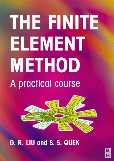 The Finite Element Method: A Practical Course by G.R. Liu, S.S. Quek