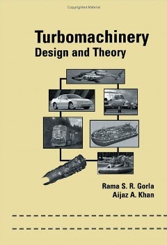 Turbomachinery Design and Theory by Gorla & Aijaz