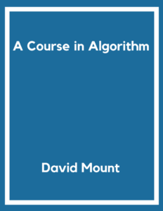 A-Course-in-Algorithm-david-mount-pdf