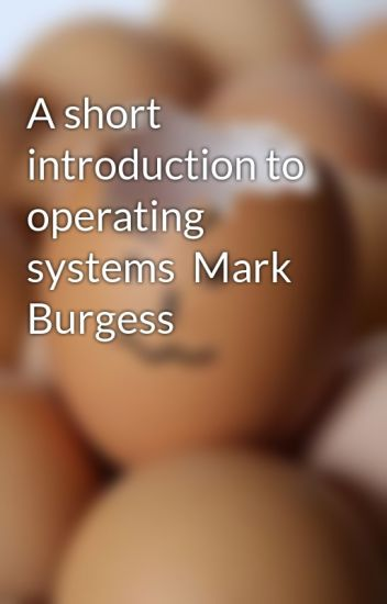 a-short-introduction-to-operating-systems-mark-pdf-download