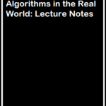 Algorithms in the Real World: Lecture Notes