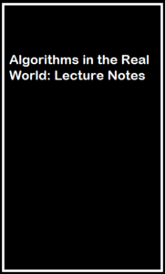 Algorithms-in-the-Real-World-Lecture-Notes