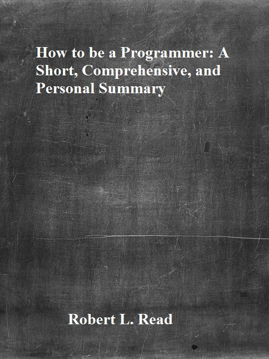 How-to-be-a-Programmer-A-Short-Comprehensive-and-Personal-Summary