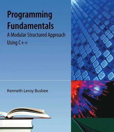 Programming-Fundamentals-A-Modular-Structured-Approach