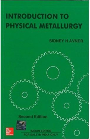 Introduction to physical metallurgy by sidney h avner | physics.