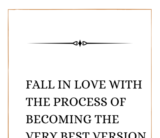 Fall-in-Love-with-the-Process-of-Becoming-the-Very-Best-Version-of-Yourself
