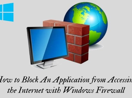 How to Block An Application from Accessing the Internet with Windows Firewall